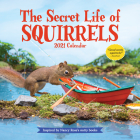 The Secret Life of Squirrels Wall Calendar 2021 Cover Image