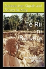 Te Rii ni Banaba: Backbone of Banaba (Second Edition) Cover Image
