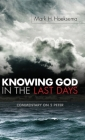 Knowing God in the Last Days: Commentary on 2 Peter Cover Image