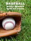 Baseball Word Search Book For Adults: Large Print Sports Puzzle Book With Answers Cover Image