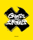 Cross the Streets Cover Image
