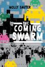 The Coming Swarm: Ddos Actions, Hacktivism, and Civil Disobedience on the Internet Cover Image