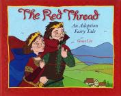 The Red Thread: An Adoption Fairy Tale Cover Image