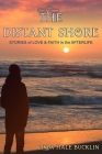 The Distant Shore: Stories of Love and Faith in the Afterlife Cover Image