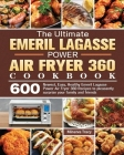 The Ultimate Emeril Lagasse Power Air Fryer 360 Cookbook Cover Image
