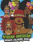 African American Women Coloring Book: Ultimate Tattoo Coloring Book For Adults With Creative Beautiful Modern Relaxing Tattoos Colouring For Adults An Cover Image