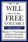 A Will to Be Free, Vol. I (an African American Heritage Book) Cover Image