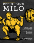 Rebuilding Milo: The Lifter's Guide to Fixing Common Injuries and Building a Strong Foundation for Enhancing Performance Cover Image