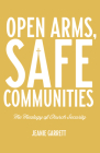 Open Arms, Safe Communities: The Theology of Church Security Cover Image