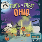 Trick or Treat in Ohio: A Halloween Adventure in the Buckeye State Cover Image