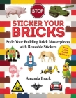 Sticker Your Bricks: Style Your Building Brick Masterpieces with Reusable Stickers Cover Image