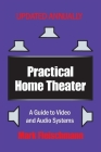 Practical Home Theater: A Guide to Video and Audio Systems (2020 Edition) Cover Image