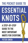 The Pocket Guide to Essential Knots: A Step-by-Step Guide to the Most Important Knots for Everyone Cover Image