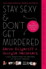 Stay Sexy & Don't Get Murdered: The Definitive How-To Guide Cover Image