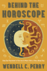 Behind the Horoscope: How the Placement of the Sun & Moon Tells a Story about You Cover Image