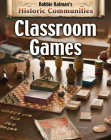 Classroom Games (Revised Edition) (Historic Communities) Cover Image