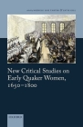 New Critical Studies on Early Quaker Women, 1650-1800 Cover Image