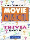 The Great Movie Musical Trivia Book (Applause Books) Cover Image