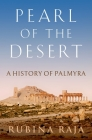 Pearl of the Desert: A History of Palmyra (Women in Antiquity) Cover Image