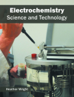 Electrochemistry: Science and Technology Cover Image