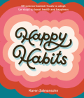 Happy Habits: 50 Science-Backed Rituals to Adopt (or Stop) to Boost Health and Happiness Cover Image