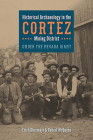 Historical Archaeology in the Cortez Mining District: Under the Nevada Giant (Mining and Society Series) Cover Image
