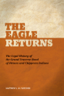 The Eagle Returns: The Legal History of the Grand Traverse Band of Ottawa and Chippewa Indians Cover Image