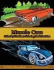 Color By Numbers Coloring Book For Men: Muscle Cars: Mens Color By Numbers Cars Coloring Book Cover Image