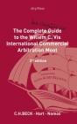 The Complete (But Unofficial) Guide to the Willem C. VIS International Commercial Arbitration Moot: 3rd Edition Cover Image