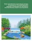 Relax and Destress: Giant Super Jumbo 30 Designs of The Most Beautiful Peaceful Landscapes for Relaxation and Mindfulness (Adult Coloring Cover Image