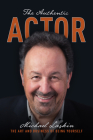 The Authentic Actor: The Art and Business of Being Yourself Cover Image