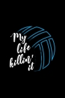My Life Killin' It: Match log book for future volleyball star, volley moms or dads Cover Image