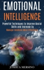 Emotional Intelligence: Powerful Techniques to Improve Social Skills and Increase Eq (Manage Emotions More Effectively) Cover Image