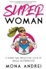 Superwoman: A Funny and Reflective Look at Single Motherhood Cover Image