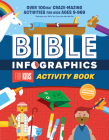 Bible Infographics for Kids(tm) Activity Book: Over 100-Ish Craze-Mazing Activities for Kids Ages 9 to 969 Cover Image