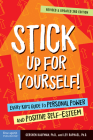 Stick Up for Yourself!: Every Kid's Guide to Personal Power and Positive Self-Esteem Cover Image