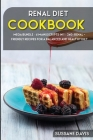 Renal Diet Cookbook: MEGA BUNDLE - 6 Manuscripts in 1 - 240+ Renal - friendly recipes for a balanced and healthy diet Cover Image