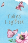 Twins Log Book: Logbook for newborn twin babies - Daily Childcare Journal Health Record Keeper, Breastfeeding, sleep times Cover Image