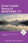 From Upside Down to Rightside Up: Cycle C Sermons for Lent and Easter Based on the Gospel Lessons Cover Image