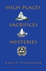 High Place, Sacrifices, Mysteries Cover Image