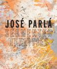 José Parlá Segmented Realities Cover Image