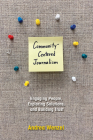 Community-Centered Journalism: Engaging People, Exploring Solutions, and Building Trust Cover Image