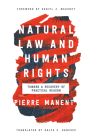 Natural Law and Human Rights: Toward a Recovery of Practical Reason (Catholic Ideas for a Secular World) Cover Image