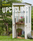 Upcycling Outdoors: 20 Creative Garden Projects Made from Reclaimed Materials Cover Image