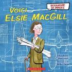 Biographie En Images: Voici Elsie Macgill Cover Image