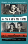 The Nazis Knew My Name: A Remarkable Story of Survival and Courage in Auschwitz Cover Image