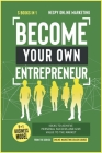 Become Your Own Entrepreneur [5 in 1]: 9+1 Business Model Ideas to Achieve Personal Success and Give Value to the Market Cover Image