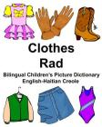 English-Haitian Creole Clothes/Rad Bilingual Children's Picture Dictionary Cover Image