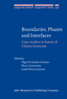 Boundaries, Phases and Interfaces: Case Studies in Honor of Violeta Demonte Cover Image