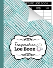 Temperature Log Book: Sheets Regulating / Medical Log Book / Fridge Temperature Control / Tracker / Health Organizer Cover Image